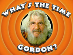 What's the time Gordon?