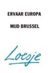 Loesje - Ervaar Europa, mijd Brussel